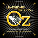 img - for The Leadership Secrets of Oz: Strategies from Great and Powerful to Flying Monkeys - Unleash Some Magic in Your Management book / textbook / text book