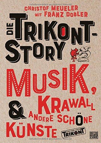 Die Trikont-Story: Musik, Krawall & andere schöne Künste
