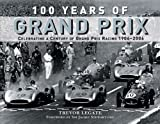 img - for 100 Years of Grand Prix: Celebrating a Century of Grand Prix Racing 1906-2006 book / textbook / text book