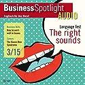 Business Spotlight Audio - How to work well in teams. 03/2015: Business Englisch lernen - Effektives Arbeiten im Team Hörbuch von  div. Gesprochen von:  div.