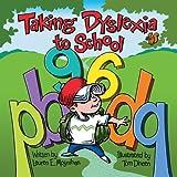 Taking Dyslexia to School, Lauren E. Moynihan, 1891383175