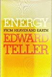 Energy from Heaven and Earth, Edward Teller, 0716710633