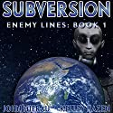 Subversion: Enemy Lines, Book 1 Audiobook by John Mierau Narrated by Kelley Hazen