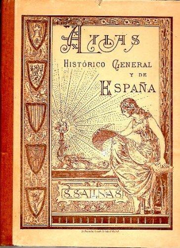 ATLAS HISTÓRICO GENERAL Y DE ESPAÑA.: Amazon.es: SALINAS Y BELLVER, Salvador: Libros
