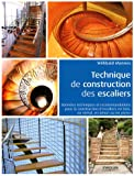 Technique de construction des escaliers: Données techniques et recommandations pour la construction d'escaliers en bois, en métal, en béton ou en pierre