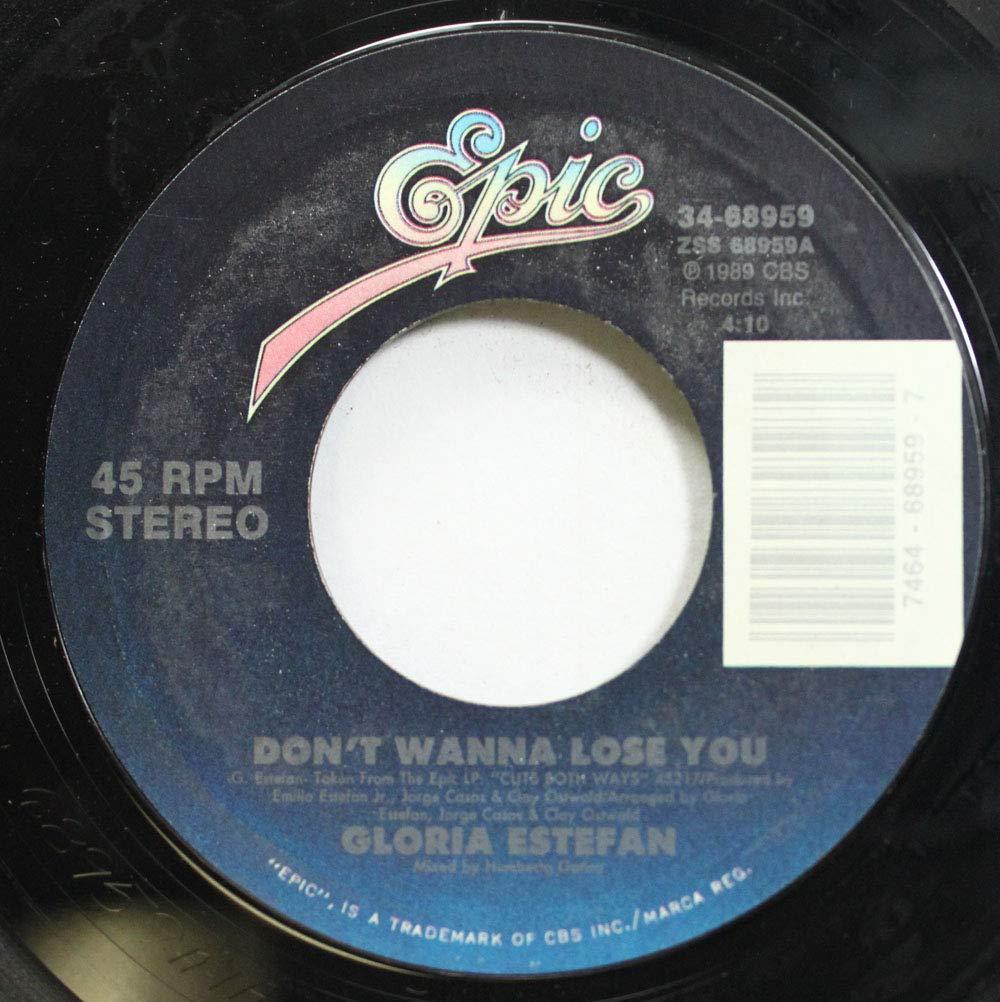 Gloria Estefan 45 Rpm Don T Wanna Lose You Si Voy A Perderte Music
