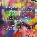 Every Teardrop Is a Waterfall (Single Version)