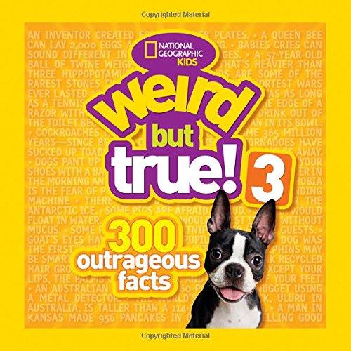 Weird But True! 3: 300 Outrageous Facts