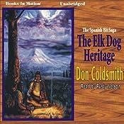 The Elk-Dog Heritage: Spanish Bit Saga, Volume 1   Don Coldsmith