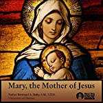 Mary, the Mother of Jesus | Fr. Bertrand A. Buby SMSTD