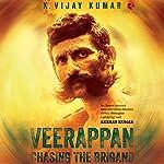 Veerappan: Chasing the Brigand | K. Vijay Kumar