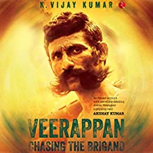 Veerappan: Chasing the Brigand Audiobook by K. Vijay Kumar Narrated by Vivek Madan