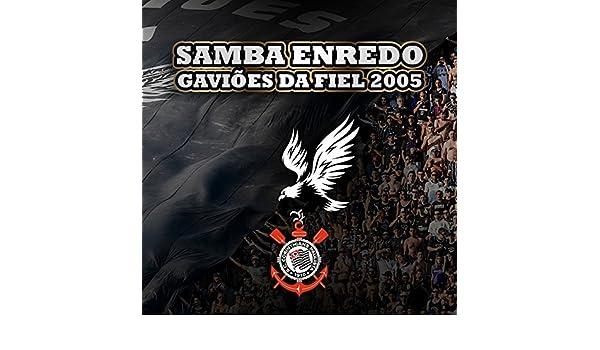 samba enredo gavioes da fiel 2005