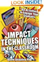 Impact Techniques in the Classroom: 88 Activities to Engage Your Students