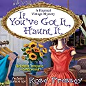 If You've Got It, Haunt It Hörbuch von Rose Pressey Gesprochen von: Tara Ochs
