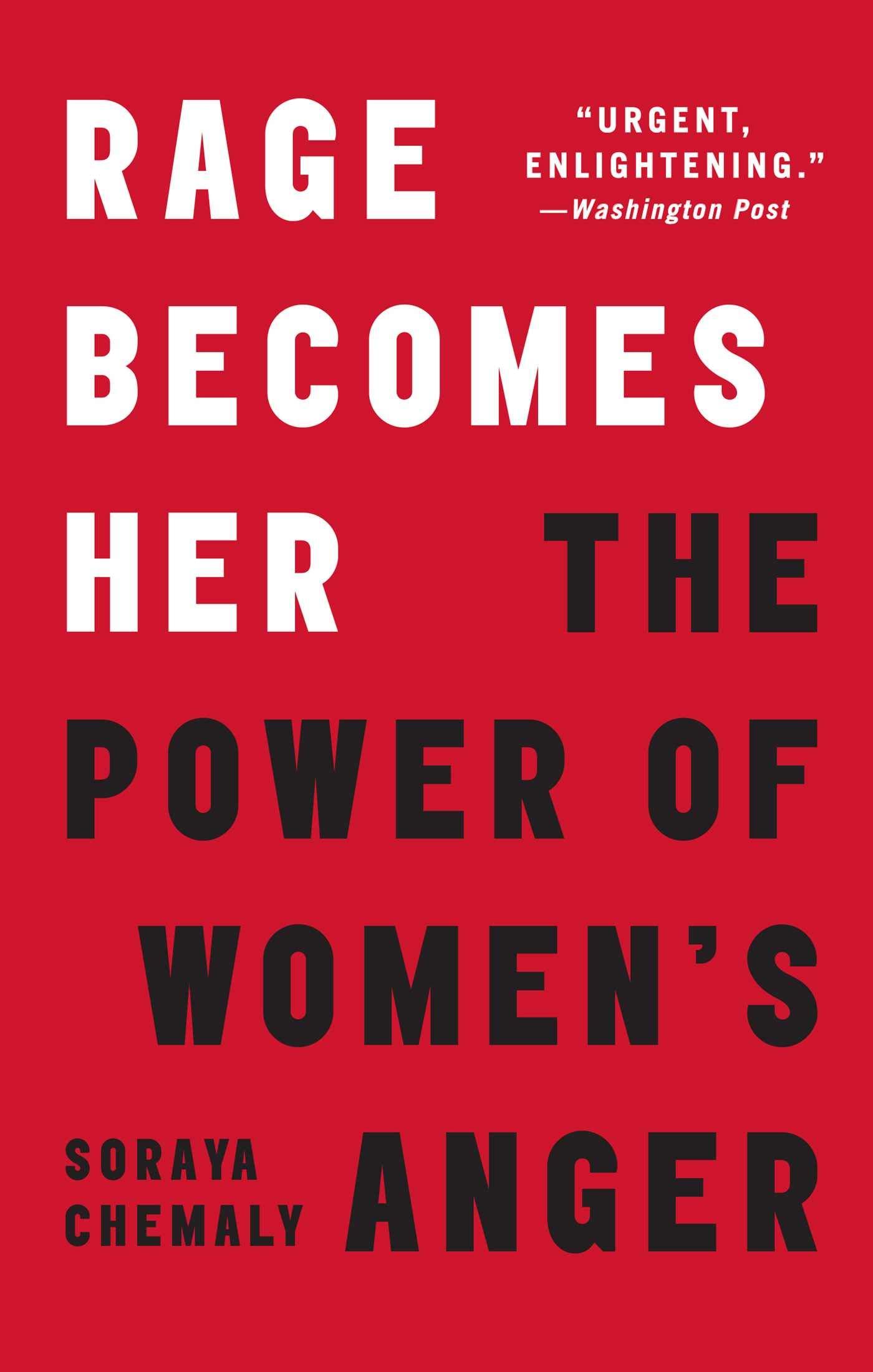 Rage Becomes Her: The Power of Women's Anger: Chemaly, Soraya: 9781501189562: Amazon.com: Books