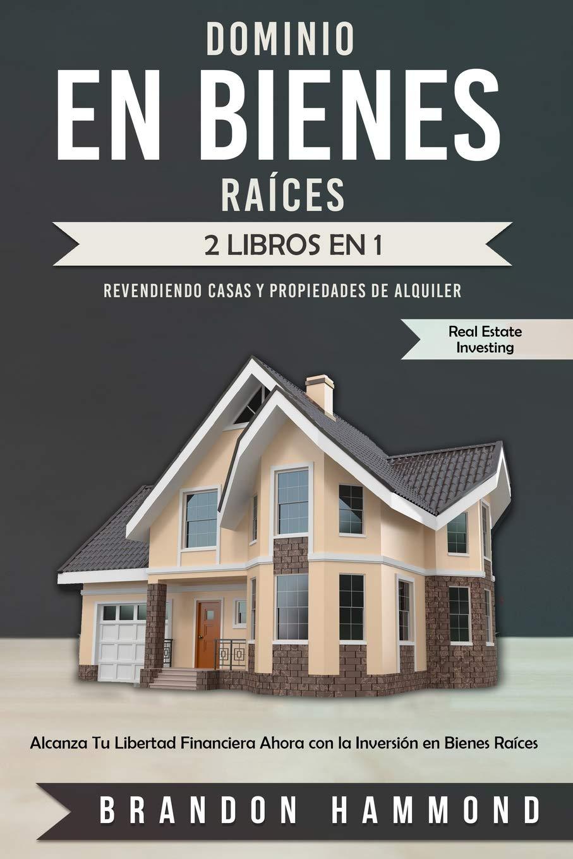 Dominio en Bienes Raíces: Revendiendo Casas y Propiedades de ...