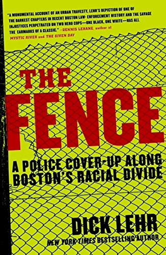 Download The Fence: A Police Cover-up Along Boston's Racial Divide PDF