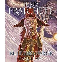 El ultimo heroe/ The Last Hero: Una fabula del mundodisco/ A Discworld Fable