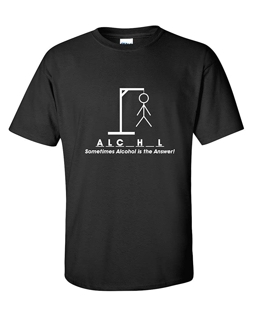 Sometimes Alcohol Is The Answer Hangman Sarcastic Novelty Very Funny T Shirt
