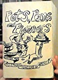 img - for POTS, PANS AND PIONEERS book / textbook / text book