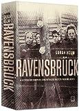 Ravensbrück. A História do Campo de Concentração Nazista Para Mulheres