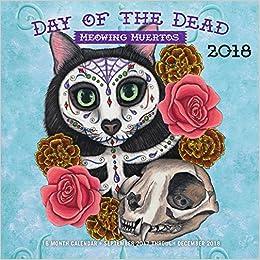 Descargar gratis Day Of The Dead: Meowing Muertos 2018: 16 Month Calendar Includes September 2017 Through December 2018 PDF