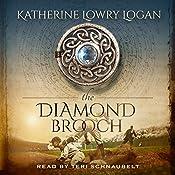The Diamond Brooch: The Celtic Brooch, Book 7 | Katherine Lowry Logan