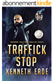 Traffick Stop, an American Assassin's Story (Paladine Political Thriller Series Book 3) (English Edition)