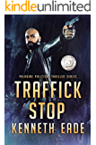 Traffick Stop, an American Assassin's Story (Paladine Political Thriller Series Book 3)