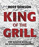 img - for King of the Grill: The bumper book of no nonsense barbecuing book / textbook / text book