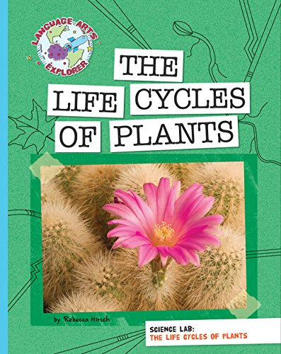Science Lab: The Life Cycles of Plants (Explorer Library: Language Arts Explorer) -