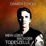 Mein Leben nach der Todeszelle | Damien Echols