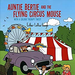 Auntie Bertie and the Flying Circus Mouse