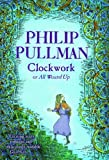 Clockwork by Philip Pullman (2004-11-04)