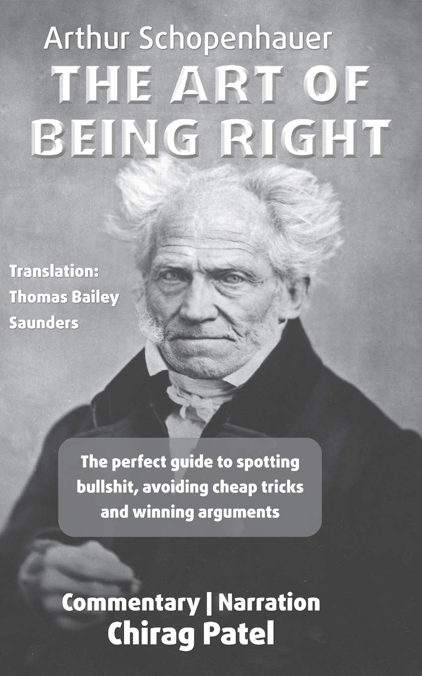 : The perfect guide to spotting bullshit annotated avoiding cheap tricks and winning arguments The Art of Being Right