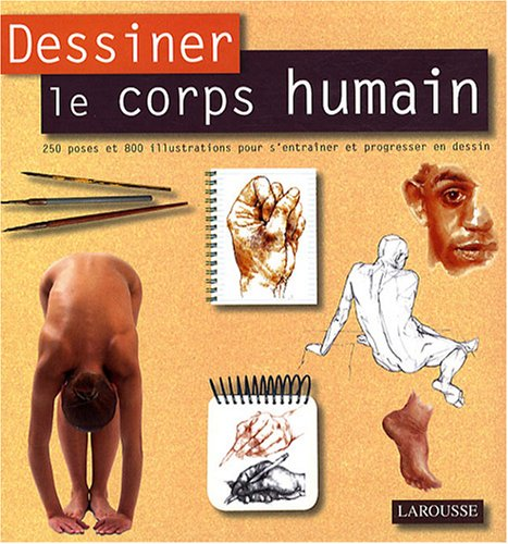 Dessiner le corps humain Broché – 16 avril 2008 Mitchell Beazley Catherine Bricout Larousse 2035836034