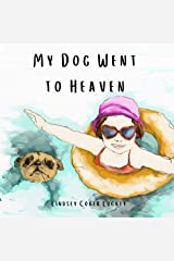 My Dog Went to Heaven Kindle Edition