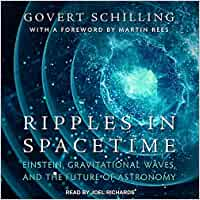 Ripples in Spacetime: Einstein, Gravitational Waves, and the Future of Astronomy: Amazon.es: Govert Schilling, Joel Richards, Martin Rees: Libros en idiomas ...