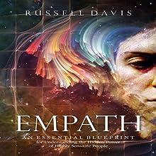 Empath: An Essential Blueprint for Understanding the Hidden Power of Highly Sensitive People Audiobook by Russell Davis Narrated by Derek Botten