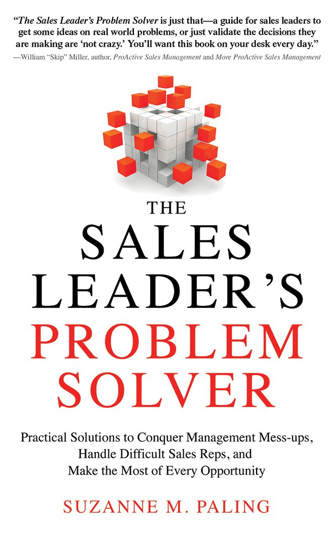 The Sales Leader\'s Problem Solver: Practical Solutions to Conquer ...