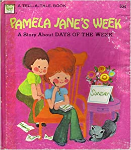 Tell-a-Tale Book-Pamela Jane's Week-a Story About Days of