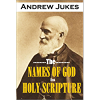 The Names of God in Holy Scripture A Revelation of His  Nature and Relationships