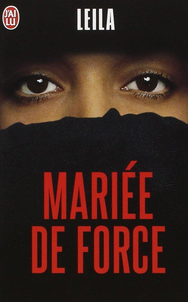 Mariée de Force Poche – 10 janvier 2005 Leila J' ai lu 229034365X French