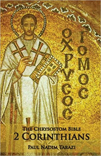 The Chrysostom Bible - 2 Corinthians: A Commentary