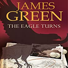 The Eagle Turns Audiobook by James Green Narrated by John Chancer