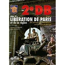 La 2e DB Dans la Liberation de Paris Et de la Region Parisienne, Tome II: de L'Hotel, Majestic, Au Bourget