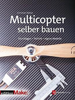 multicopter selber bauen grundlagen technik eigene modelle edition make. Black Bedroom Furniture Sets. Home Design Ideas