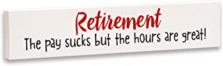 product image for Imagine Design Relatively Funny Retirement: The Pay Sucks, Stick Plaque, One Size, Red/Black/White