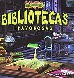 Bibliotecas pavorosas/Spooky Libraries (De puntillas en lugares escalofriantes) (Spanish Edition)
